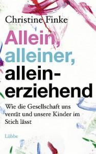 """""""Allein, alleiner, alleinerziehend"""" von Christine Finke"""