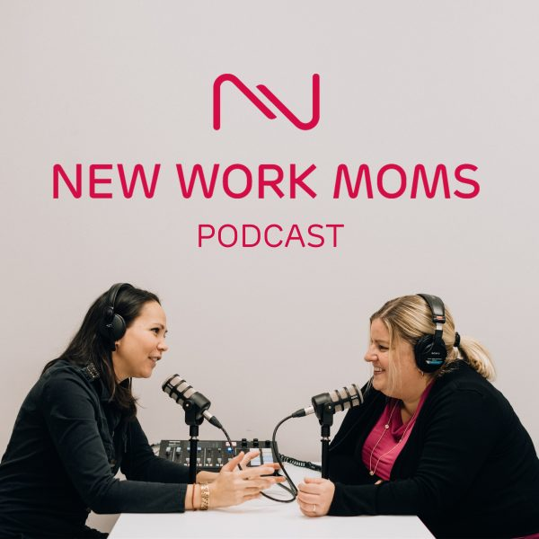 New Work Moms Podcast